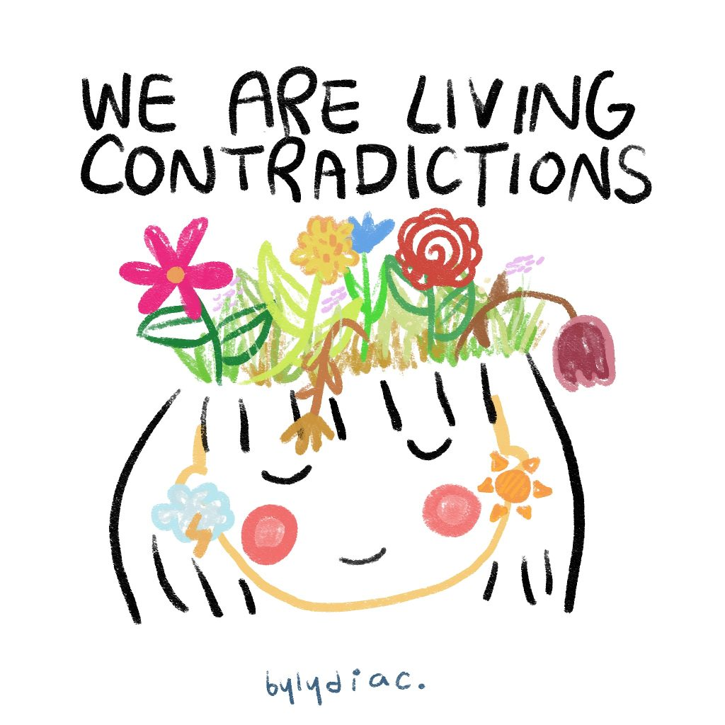 we are living contradictions